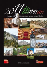 2011 itinerari. Luoghi del Risorgimento in provincia di Torino