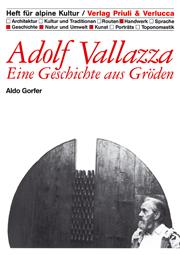 Adolf Vallazza: eine Geschichte aus Gröden