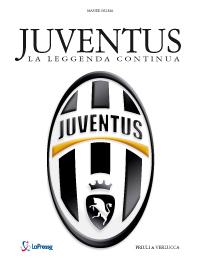Juventus. La leggenda continua