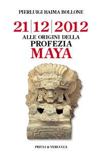 21-12-2012 Alle origini della Profezia maya