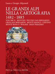 Le Grandi Alpi nella Cartografia 1482-1885