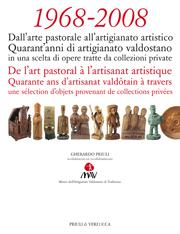 1968-2008 Dall'arte pastorale all'artigianato artistico