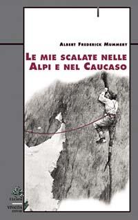 49/Le mie scalate nelle Alpi e nel Caucaso